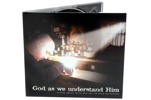 God as we understand Him: a film about faith and the Twelve Step movement