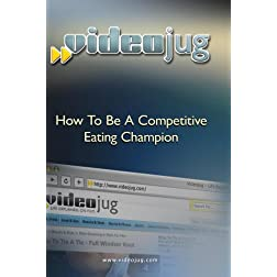 How To Be A Competitive Eating Champion