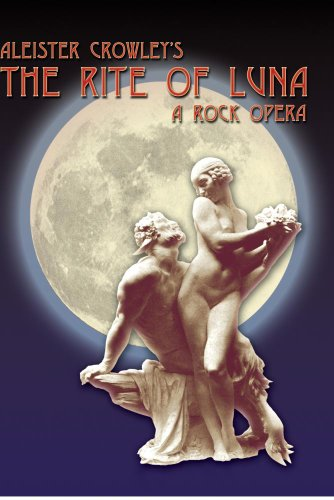 Aleister Crowley's The Rite of Luna, a rock opera DVD