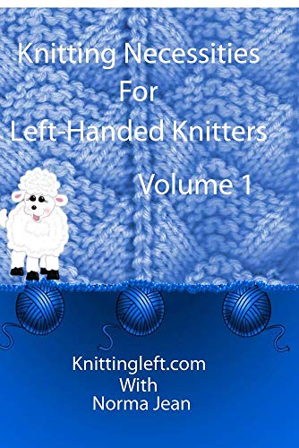 Knitting Necessities For Left-Handed Knitters Vol 1