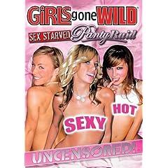 Girls Gone Wild: Sex Starved Panty Raid