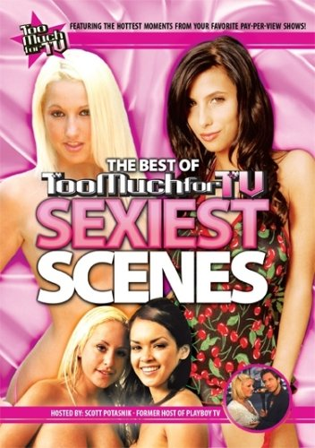 Too Much for TV Presents: The Best of Too Much for TV Sexiest Scenes