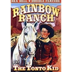 Bell, Rex Double Feature: Rainbow Ranch (1933) / The Tonto Kid (1934)