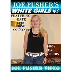 Joe Pusher's White Girls #3