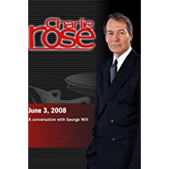 Charlie Rose - George Will  (June 3, 2008)