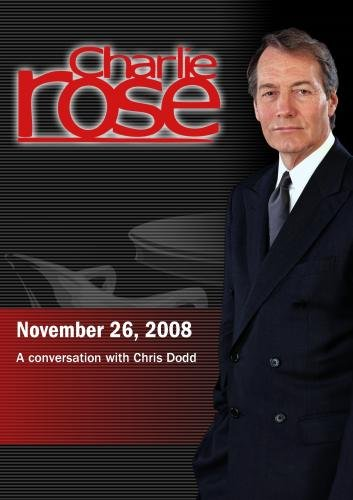 Charlie Rose - Chris Dodd (November 26, 2008)
