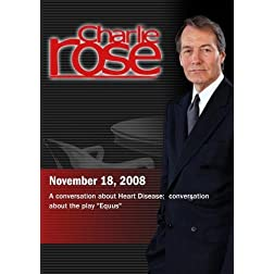 Charlie Rose -  Heart Disease / Equus  (November 18, 2008)