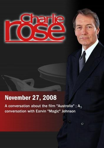 Charlie Rose - Baz Luhrmann / Magic Johnson (November 27, 2008)