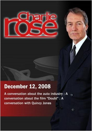 "Charlie Rose - David M. Herszenhorn / ""Doubt"" /  Quincy Jones (December 12,  2008)"