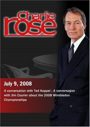 Charlie Rose - Ted Koppel / Jim Courier (July 9, 2008)