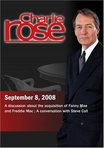 Charlie Rose - Fanny Mae and Freddie Mac / Steve Coll (September 8, 2008)