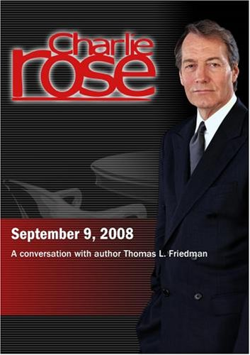 Charlie Rose - Thomas L. Friedman (September 9, 2008)