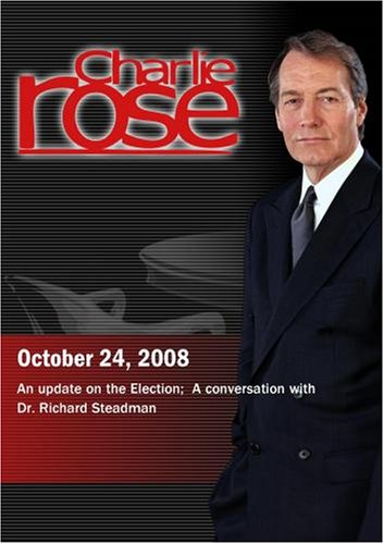 Charlie Rose -  An update on the Election / Dr. Richard Steadman (October 24, 2008)