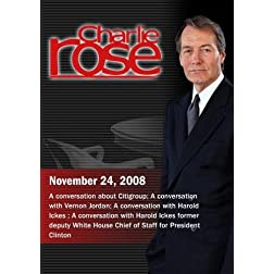 Charlie Rose - Steven Pearlstein/ Vernon Jordan/ Harold Ickes  (November 24, 2008)