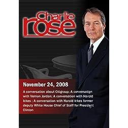 Charlie Rose - Steven Pearlstein/ Vernon Jordan/ Harold Ickes  (November 24, 2008)