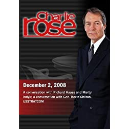 Charlie Rose - Richard Haass and Martin Indyk / Gen. Kevin Chilton (December 2,  2008)