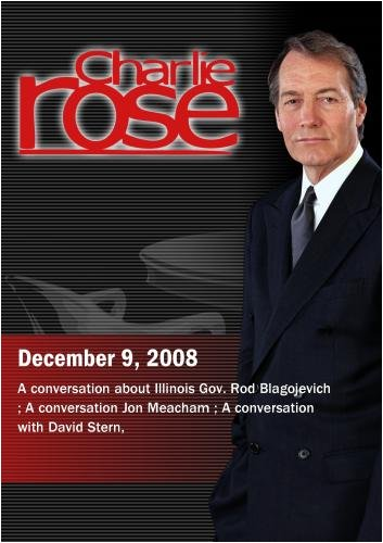 "Charlie Rose -""Jeff Zeleny / Jon Meacham / David Stern (December 9,  2008)"