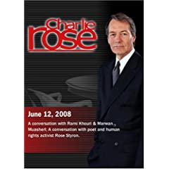 Charlie Rose (June 12, 2008)Charlie Rose -Rami Khouri & Marwan Muasher /  Rose Styron (June 12, 2008)
