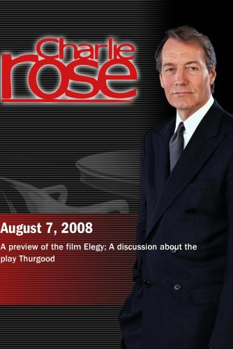 Charlie Rose - Elegy / Thurgood (August 7, 2008)