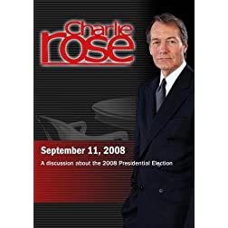 Charlie Rose - 2008 Presidential Election (September 11, 2008)