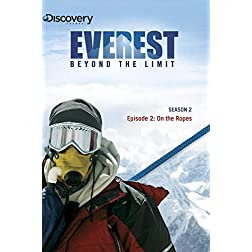 Everest: Beyond the Limit Season 2 - Episode 2: On the Ropes