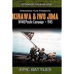 WWII Battles: Okinawa and Iwo Jima