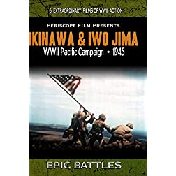 WWII Battles: Okinawa and Iwo Jima