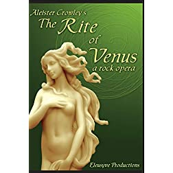Aleister Crowley's The Rite of Venus, a rock opera DVD