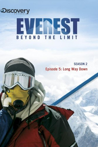 Everest: Beyond the Limit Season 2 - Episode 5: Long Way Down