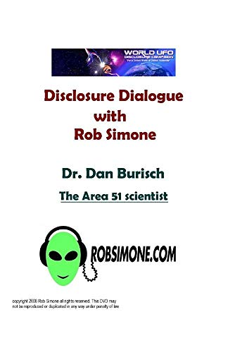 Disclosure Dialogue with Rob Simone and Dr. Dan Burisch