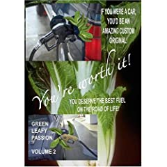 Green Leafy Passion - Volume 2.  You're Worth It!