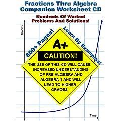 Fractions Thru Algebra Companion Worksheet CD - Hundreds Of Fully Worked Problems!