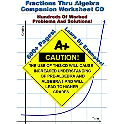 Fractions Thru Algebra Companion Worksheet CD - Hundreds Of Fully Worked Problems!