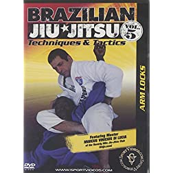 Brazilian Jiu-Jitsu Techniques and Tactics - Vol. 5: Arm Locks