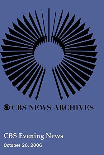 CBS Evening News (October 26, 2006)