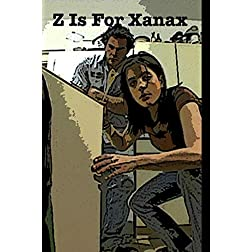 Z is for Xanax