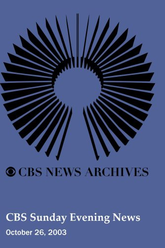 CBS Sunday Evening News (October 26, 2003)