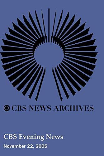 CBS Evening News (November 22, 2005)