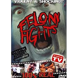 Felony Fights Sick & Twisted