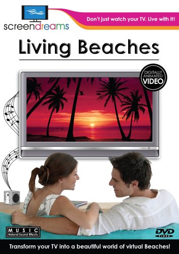 Screen Dreams:Living Beaches