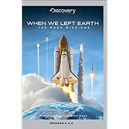 When We Left Earth: The NASA Missions - Episode 5 & 6