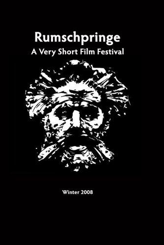 Rumschpringe: A Very Short Film Festival (2008)