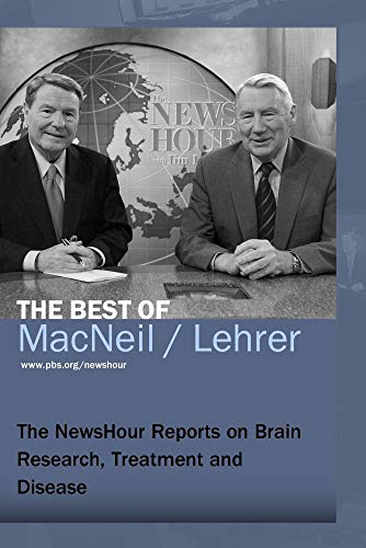 The NewsHour Reports on Brain Research, Treatment and Disease