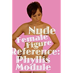 Nude Female Figure Reference: Phyllis Module