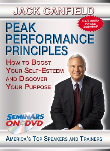 Jack Canfield - Peak Performance Principles - How to Boost Your Self-Esteem and Discover Your Purpose - Personal Development DVD Training Video