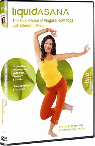 Micheline Berry's Liquid Asana: The Fluid Dance of Vinyasa Flow Yoga - Intermediate Flow