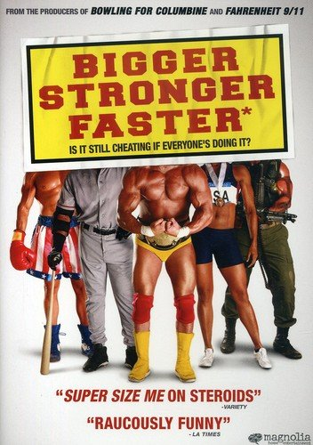 Bigger, Stronger, Faster*