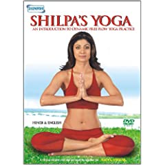 Shilpa's Yoga: An Introduction To Dynamic Free Flow Yoga Practice