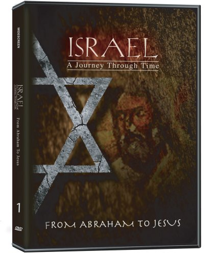 Israel, A Journey Through Time: From Abraham to Jesus (Part 1)