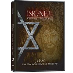 Israel, A Journey Through Time: Jesus, the Jew Who Divided History (Part 2)